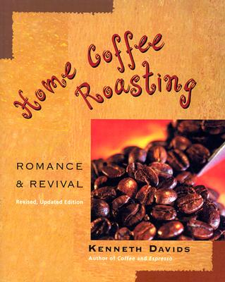 Home Coffee Roasting By Davids, Kenneth