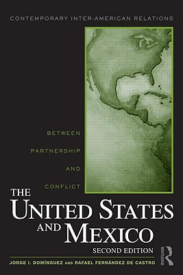 The United States and Mexico By Dominguez, Jorge I./ De Castro, Rafael Fernandez