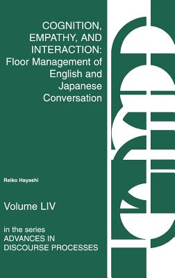 Praeger Cognition, Empathy &Interaction: Floor Management of English and Japanese Conversation by Hayashi, Reiko [Hardcover] at Sears.com